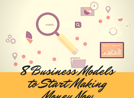 8 Business Models to Start Making Money Now