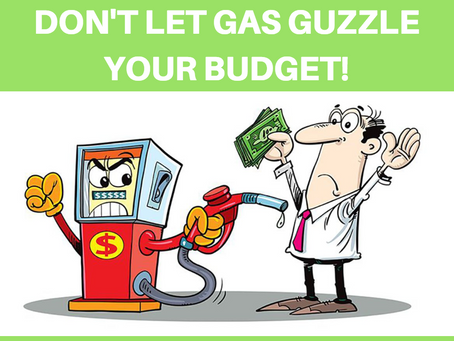 Don't Let Gas Guzzle Your Budget