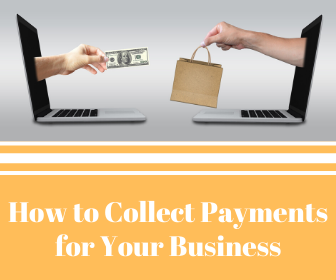 How to Collect Payments for Your Business