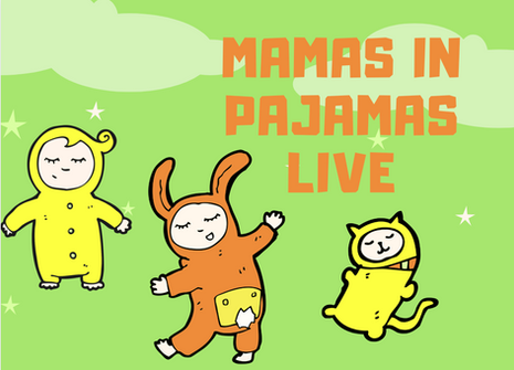 Mamas in Pajamas: A series for Mompreneurs