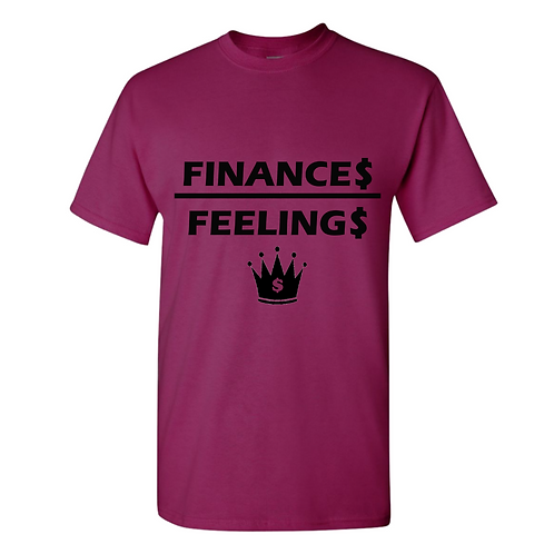 Finance$ over Feeling$ Men Tee