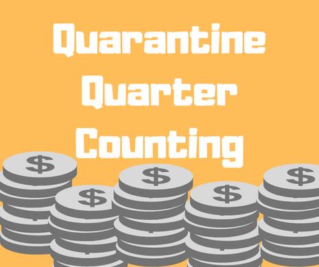 Quarantine Quarter Counting