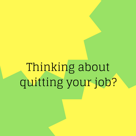 4 Things to Consider Before Quitting Your Job