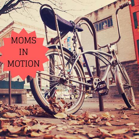 Moms in Motion