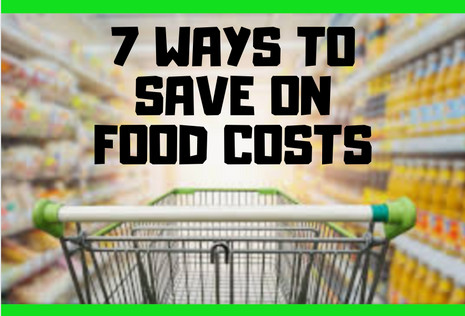7 Ways to Save on Food Costs