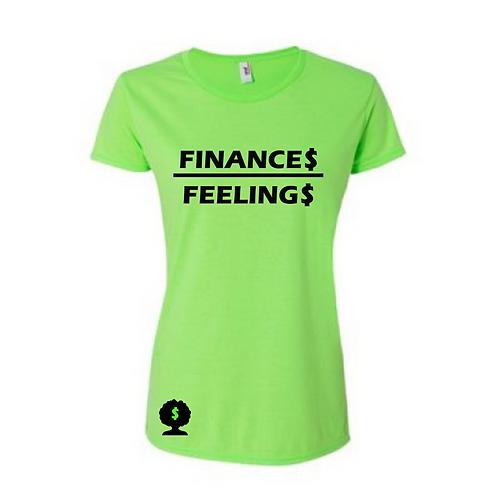 Finance$ over Feeling$ Tee