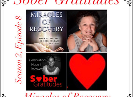 Miracles of Recovery with Harriet Hunter. New Episode on Sober Gratitudes