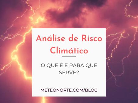 Análise de Risco Climático - O que é e para que serve?