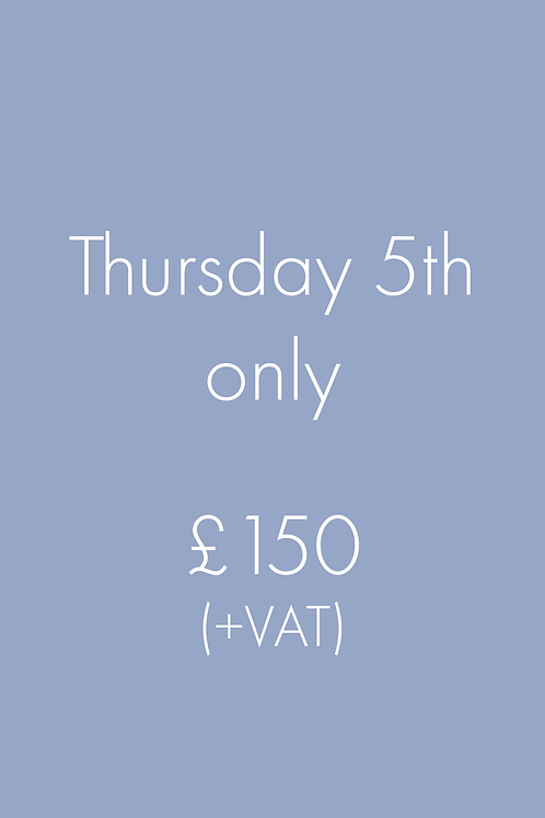 Thursday 5th only
