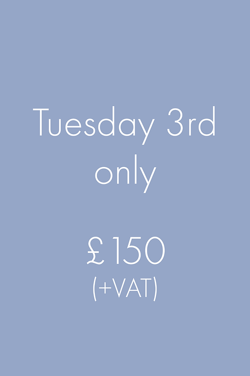 Tuesday 3rd only