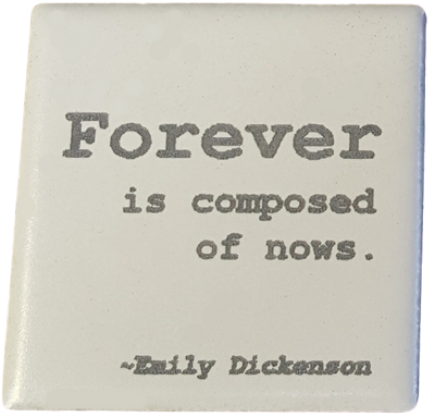 Forever Is Comprised of Nows