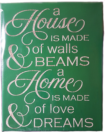 Home Is Made of Love & Dreams