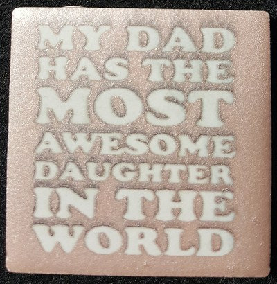 Dad Has Most Aweome Daughter (or Son)