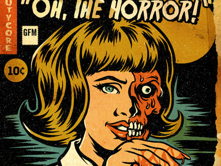 """""""Oh, The Horror!"""""""