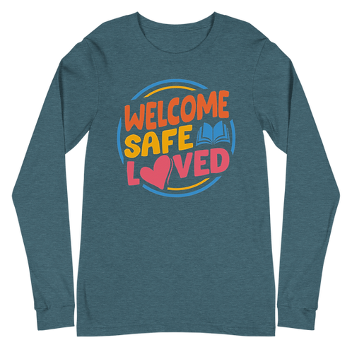 Welcome Safe Loved Long Sleeve