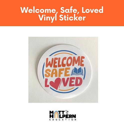 Welcome, Safe, Loved Vinyl Sticker