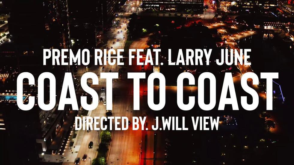 Premo Rice - Coast to Coast ft. Larry June
