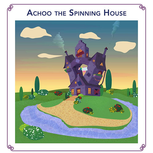 Achoo the Spinning House - Deluxe Story