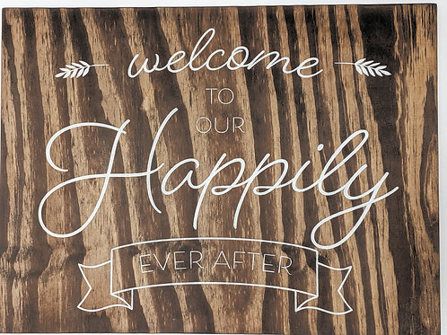 Happily Ever After Welcome Sign