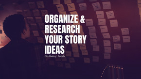 Organize & Research Your Story Ideas
