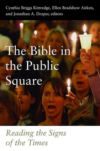 The Bible in the Public Square: Reading the Signs of the Times