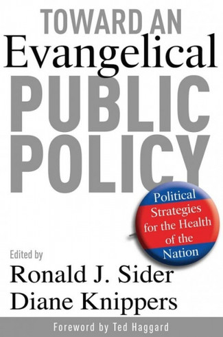 Toward an Evangelical Public Policy: Political Strategies for the Health of the Nation.