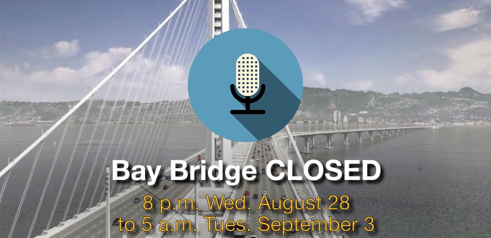 Bay Bridge Closure Radio PSA