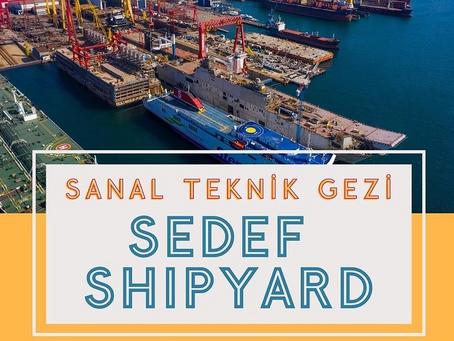 SEDEF TERSANESİ SANAL TEKNİK GEZİSİ