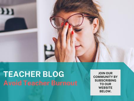 3- Smart Tips to Avoid Teacher Burnout