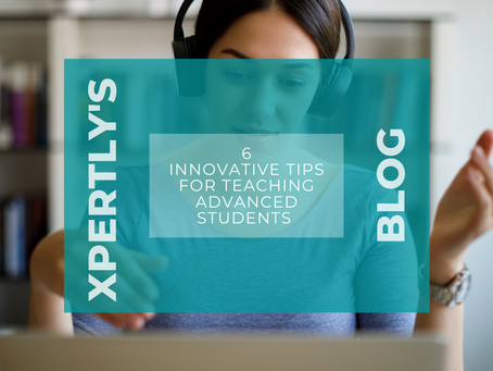 6 Innovative Tips for Teaching Advanced Students