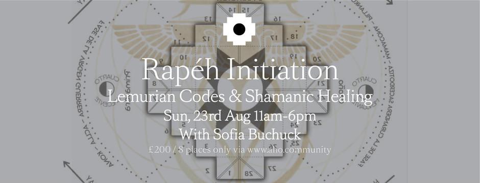 Rape'h Initiation, Lemurian Codes & Shamanic Healing, Sun 23rd Aug. 11am-6pm
