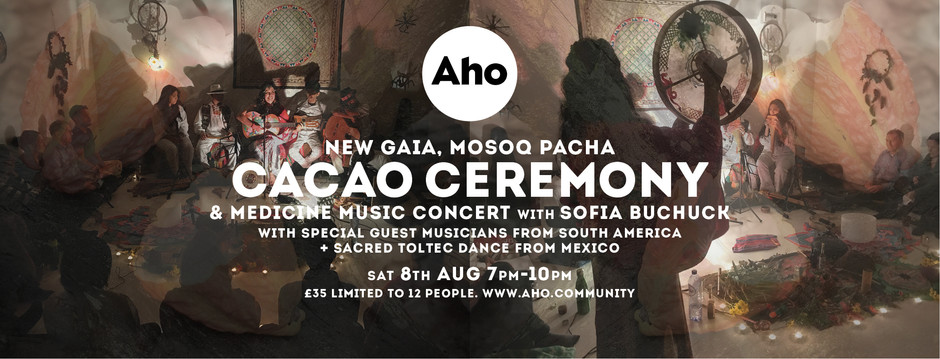 Cacao Ceremony & Medicine Music Concert at Aho, Sat 8th Aug, 7-10pm
