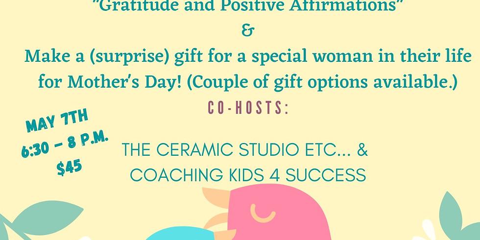 Gratitude and Positive Affirmations Workshop at The Ceramic Studio Etc...