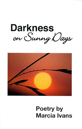 Darkness on Sunny Days (Ivans, Marcia)