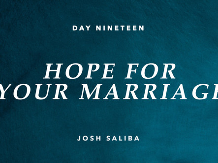 DAY NINETEEN: HOPE FOR YOUR MARRIAGE