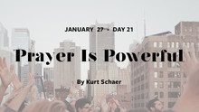 DAY 21: Prayer Is Powerful
