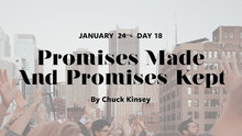 DAY 18: Promises Made & Promises Kept