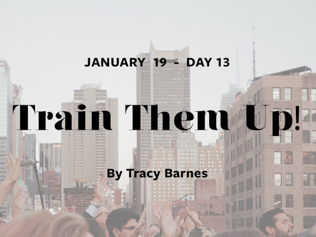 DAY 13: Train Them Up!