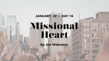 DAY 16: Missional Heart
