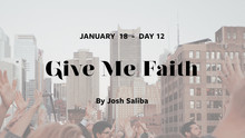 DAY 12: Give Me Faith