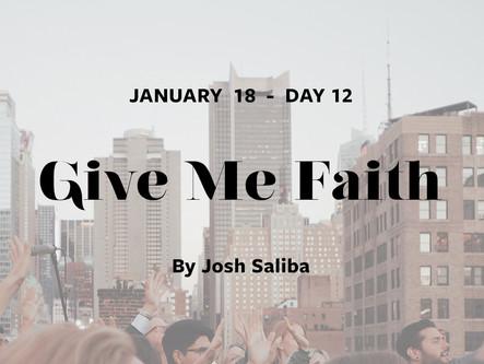DAY 12: Give Me Faith