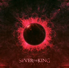 Sever The King - The Butcher
