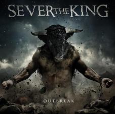 Sever The King - Outbreak