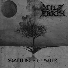 Vile Earth - Something in The Water