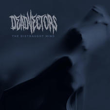 DeadVectors - The Distraught Mind