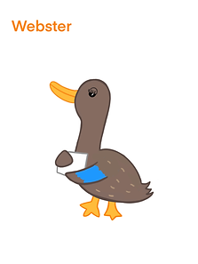 Image of Webster the Duck with text below that says Hi! I'm Webster! I am smart, patient and wise.