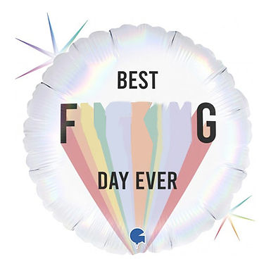 Best F**king Day Ever Foil Balloon