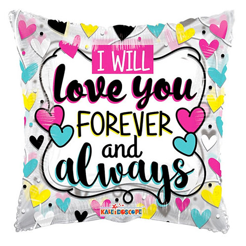 I Will Love You Forever and Always Foil Balloon