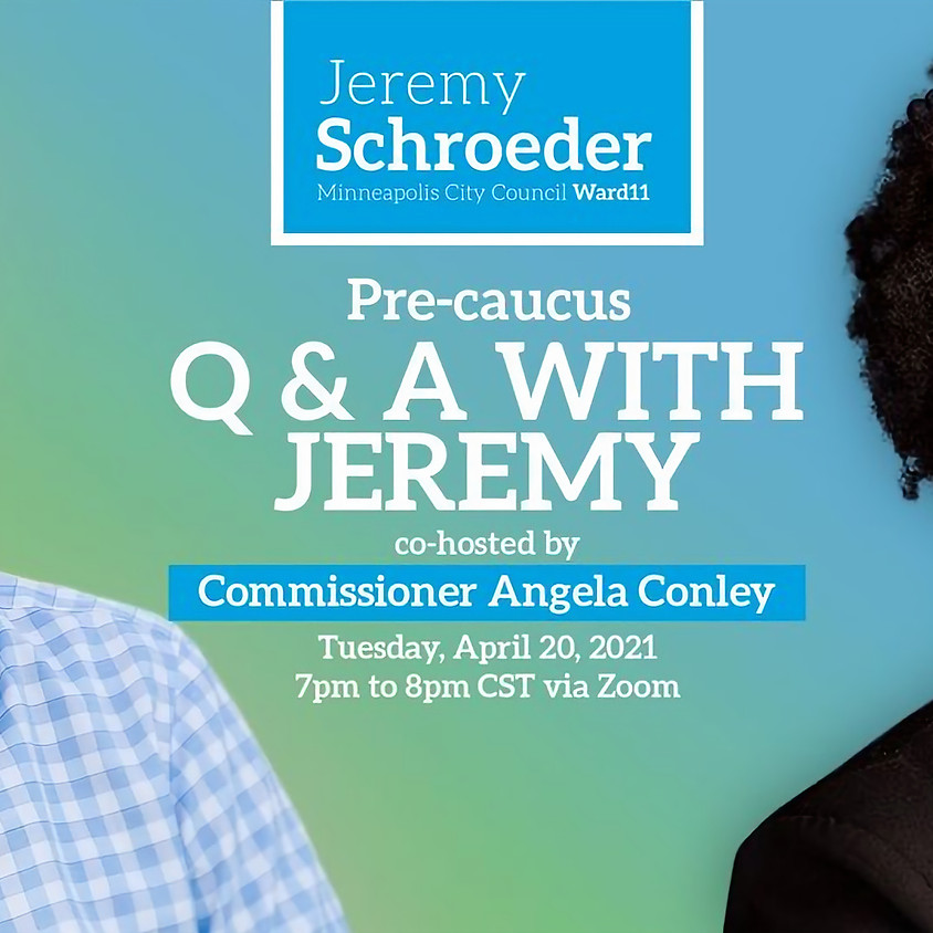 Pre-caucus Q and A with Jeremy and Commissioner Angela Conley