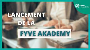 Lancement de la Fyve Akademy